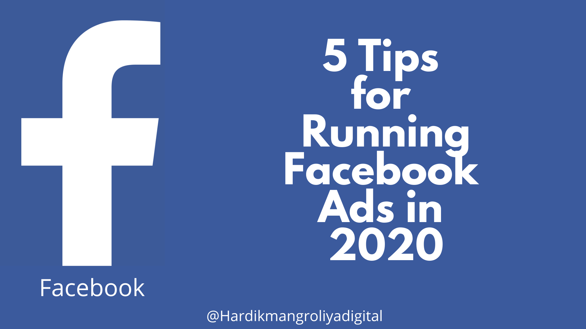 5 Tips for Running Facebook Ads in 2020