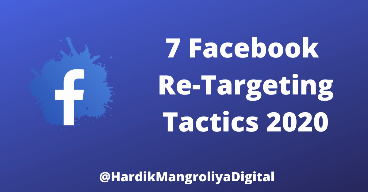7 Facebook Re-Targeting Tactics [2020]