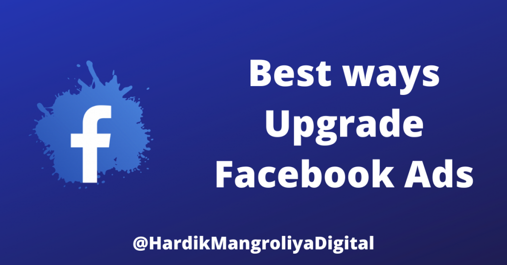 Best ways Upgrade Facebook Ads