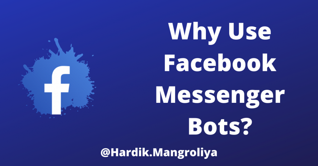 Why Use Facebook Messenger Bots?