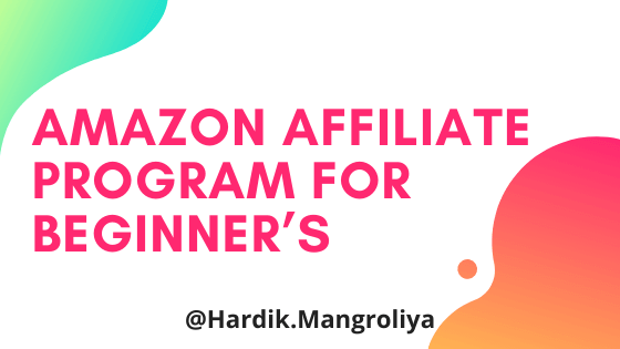 Amazon Affiliate Program for Beginner's