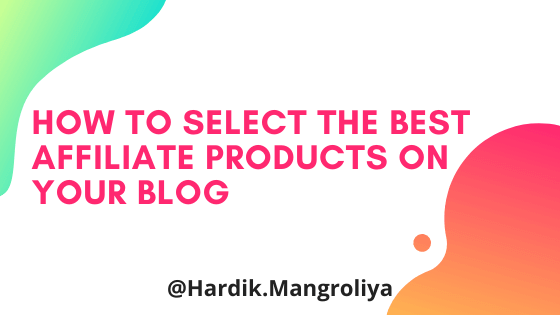Select Best Affiliate product for your blog