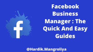 Facebook Business Manager : The Quick And Easy Guide