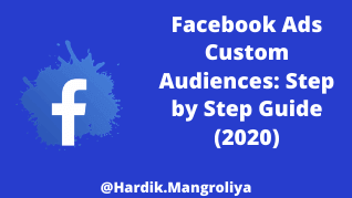 Facebook Ads Custom Audiences: Step by Step Guide (2020)