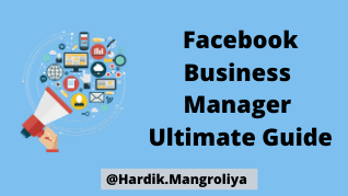 Facebook Business Manager : The Ultimate Guide