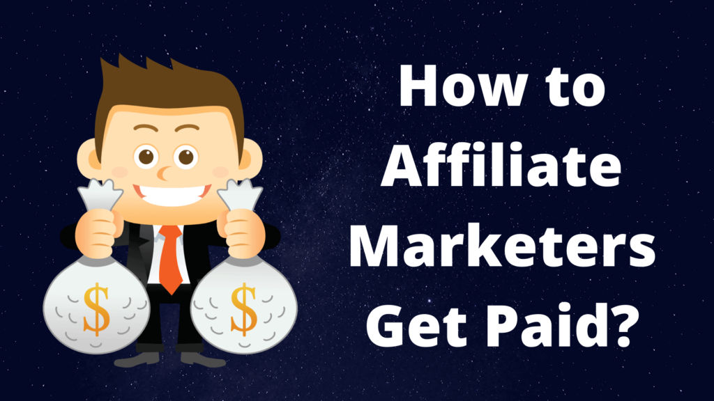 how to affiliate marketers get paid